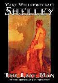 The Last Man by Mary Wollstonecraft Shelley, Fiction, Classics