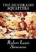 The Silverado Squattersr by Robert Louis Stevenson, Fiction, Classics