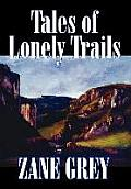 Tales of Lonely Trails by Zane Grey, Biography & Autobiography, Literary, History