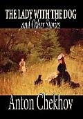 The Lady with the Dog and Other Stories by Anton Chekhov, Fiction, Classics, Literary, Short Stories