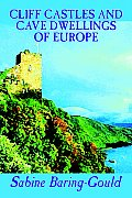 Cliff Castles and Cave Dwellings of Europe by Sabine Baring-Gould, Social Science, Archaeology