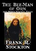 The Bee-Man of Orn and Other Fanciful Tales by Frank R. Stockton, Fiction, Fantasy