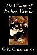 The Wisdom of Father Brown by G. K. Chesterton, Fiction, Mystery & Detective