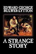 A Strange Story by Edward George Lytton Bulwer-Lytton, Fiction, Literary