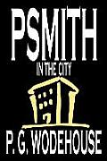 Psmith in the City by P. G. Wodehouse, Fiction, Literary