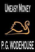 Uneasy Money by P. G. Wodehouse, Fiction, Literary