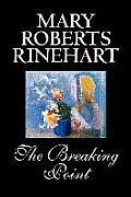 The Breaking Point by Mary Roberts Rinehart, Fiction, Mystery & Detective
