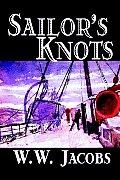 Sailor's Knots by W. W. Jacobs, Classics, Science Fiction, Short Stories