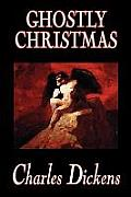 Ghostly Christmas by Charles Dickens, Fiction, Classics