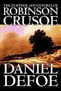 The Further Adventures of Robinson Crusoe by Daniel Defoe, Fiction, Classics