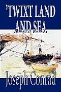 'Twixt Land and Sea by Joseph Conrad, Fiction, Classics, Short Stories
