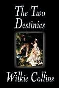 The Two Destinies by Wilkie Collins, Fiction