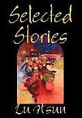 Selected Stories of Lu Hsun, Fiction, Short Stories