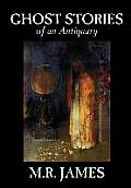 Ghost Stories of an Antiquary by M. R. James, Fiction