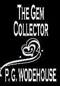 The Gem Collector by P. G. Wodehouse, Fiction, Literary