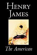The American by Henry James, Fiction, Classics