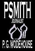 Psmith, Journalist by P. G. Wodehouse, Fiction, Literary, Humorous