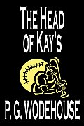 The Head of Kay's by P. G. Wodehouse, Fiction, Literary