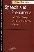 Speech & Phenomena & Other Essays on Husserls Theory of Signs
