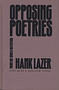 Opposing Poetries: Part One: Issues and Institutions