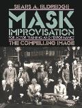 Mask Improvisation for Actor Training & Performance The Compelling Image