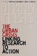 The Urban Crisis: Linking Research to Action