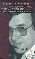 Eros, Magic and the Murder of Professor Culianu