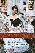 Valentin Serov Portraits of Russias Silver Age