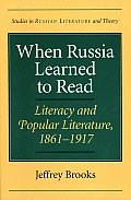 When Russia Learned to Read Literacy & Popular Literature 1861 1917