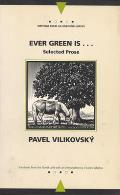 Ever Green Is...: Collected Prose