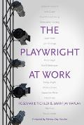 The Playwright at Work: Conversations