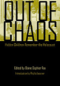 Out of Chaos: Hidden Children Remember the Holocaust