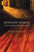Demonic History: From Goethe to the Present