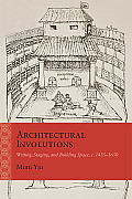 Architectural Involutions: Writing, Staging, and Building Space, C. 1435-1650 (Rethinking the Early Modern)