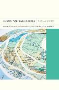 Cosmopolitan Desires: Global Modernity and World Literature in Latin America