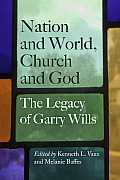 Nation & World Church & God The Legacy of Garry Wills