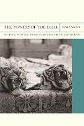 Flashpoints #18: The Powers of the False: Reading, Writing, Thinking Beyond Truth and Fiction