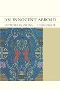 Flashpoints #21: An Innocent Abroad: Lectures in China