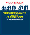 Theater Games for the Classroom : a Teacher's Handbook (86 Edition)