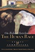 On Robert Antelme's the Human Race: Essays and Commentary