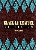 Black Literature Criticism Supplement (Black Literature Criticism)