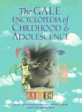 Gale Encyclopedia of Childhood& Adolescence 1