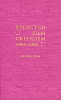 Selected Film Criticism: 1951-1960