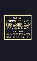 Naval Officers of the American Revolution: A Concise Biographical Dictionary