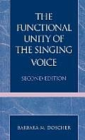 Functional Unity of the Singing Voice (2ND 94 Edition)