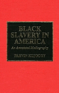 Black Slavery in America: An Annotated Mediagraphy