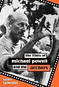 The Films of Michael Powell and the Archers