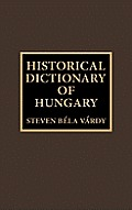 European Historical Dictionaries #18: Historical Dictionary of Hungary