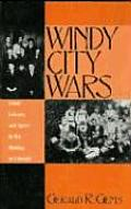Windy City Wars: Labor, Leisure, and Sport in the Making of Chicago