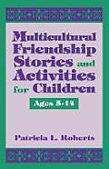School Library Media Series #12: Multicultural Friendship Stories and Activities for Children Ages 5-14